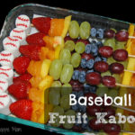 Baseball Themed Fruit Kabobs – Healthier Sports Snacks