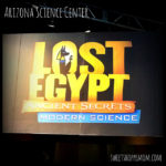 Arizona Science Center's Lost Egypt