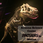 Arizona Science Center's Dinosaurs in Motion { giveaway }