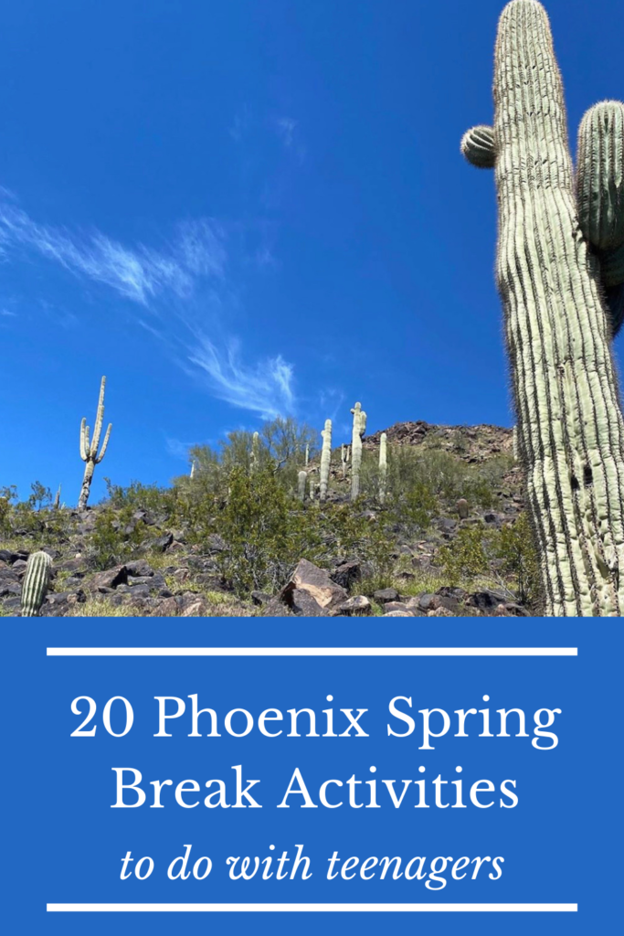 20 Things to do in Phoenix for Spring Break with Teens
