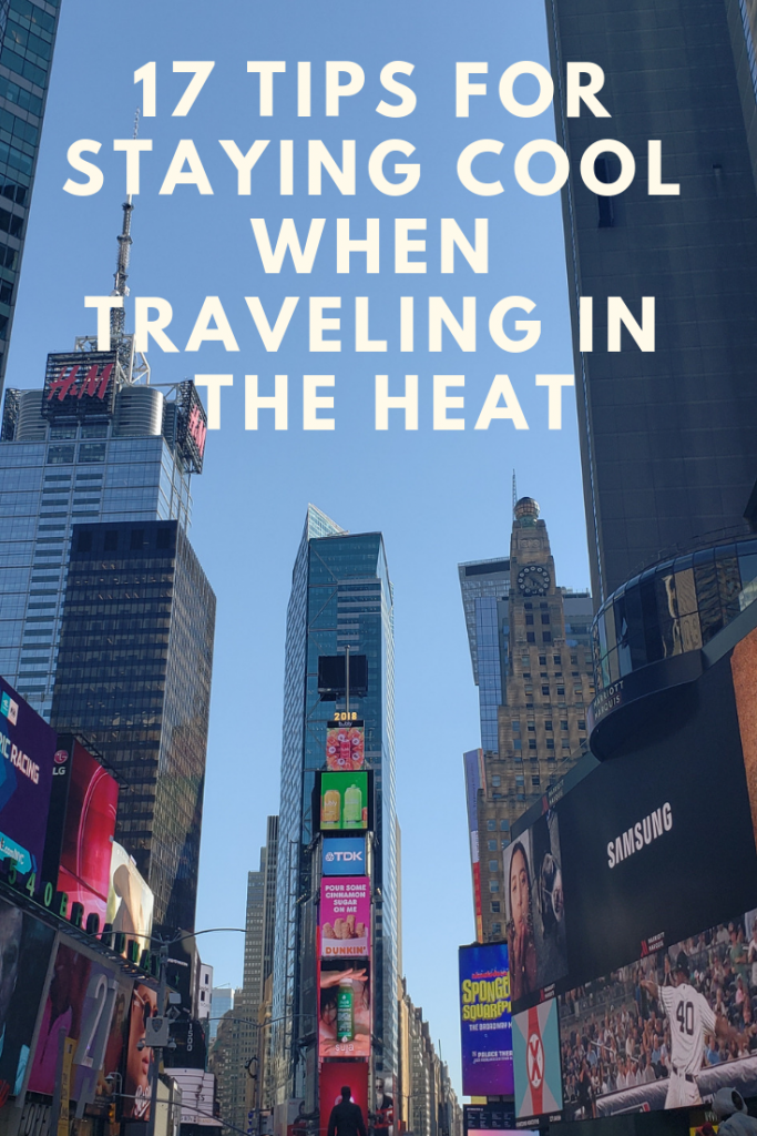 17 Tips for Staying Cool when traveling in the heat