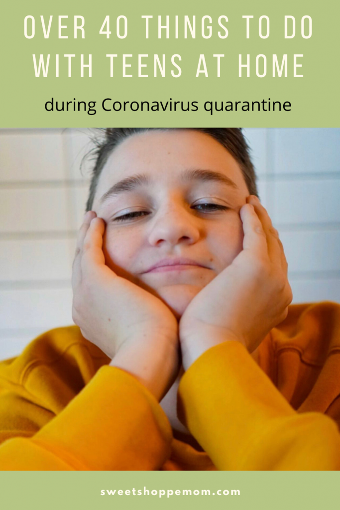 40 Things to Do with Teens at Home during Quarantine