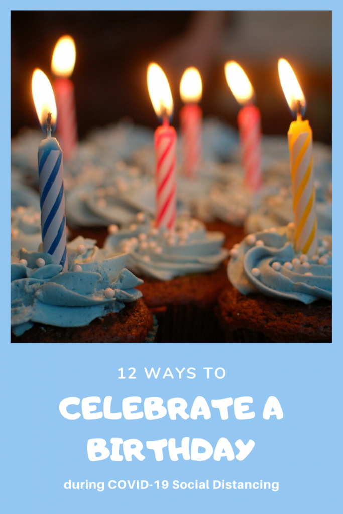 15 Ways To Celebrate Birthdays During Coronavirus Quarantine Sweet Shoppe Mom Phoenix Lifestyle Family Blogger