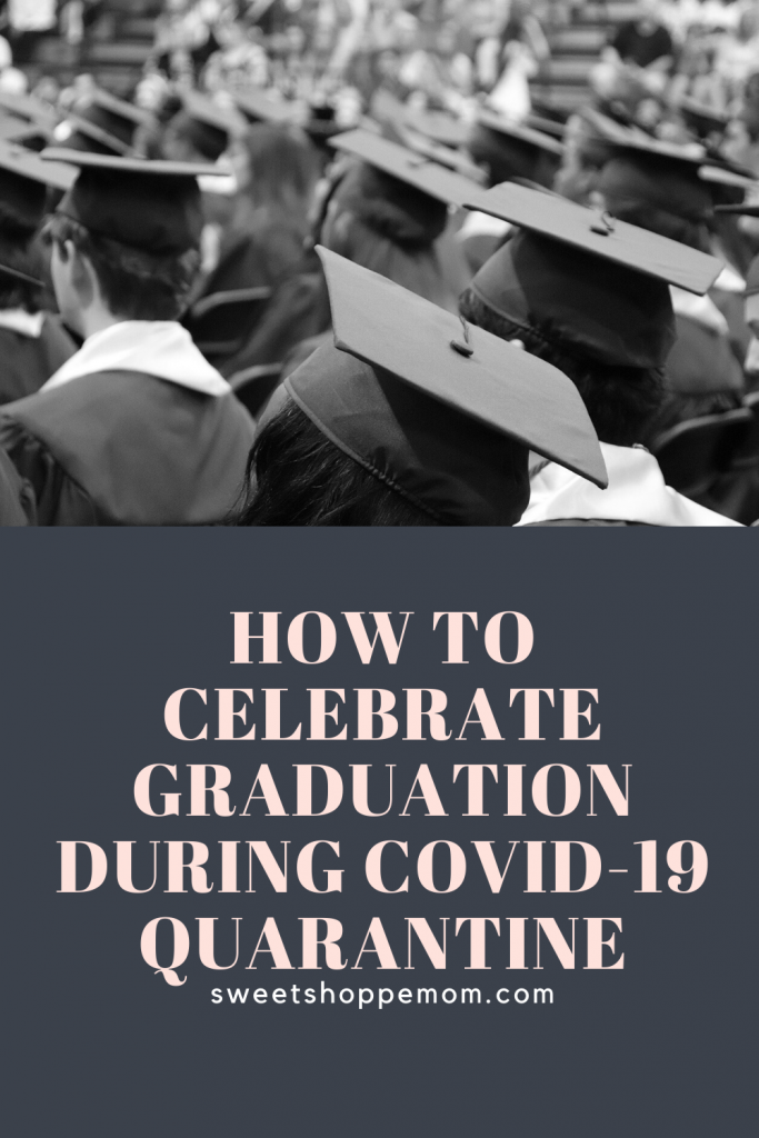How to celebrate graduations during coronavirus quarantine