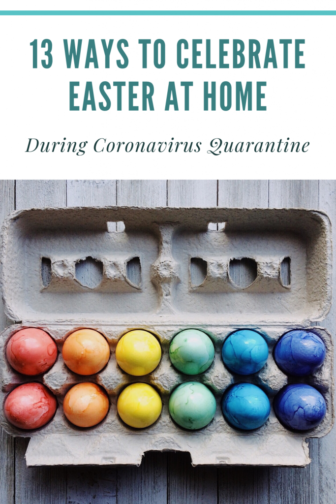 Celebrating Easter at home during quarantine