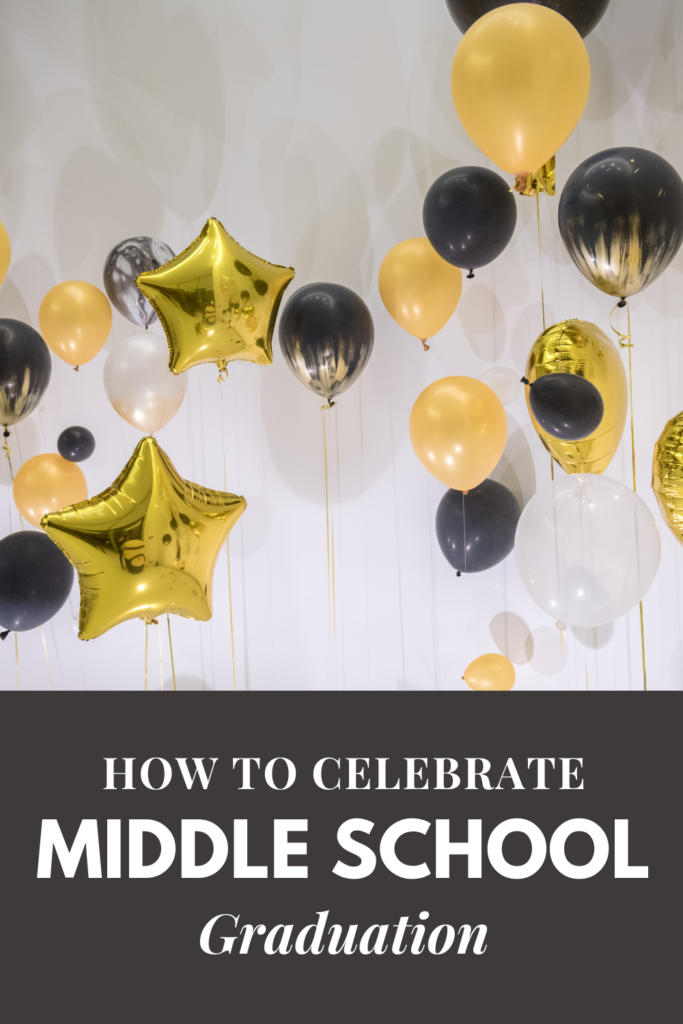How to Celebrate Middle School Graduation