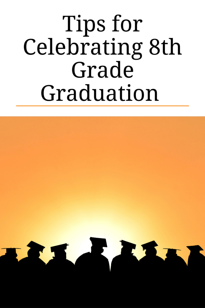 14 Ways To Celebrate Your Child's 8th Grade Graduation