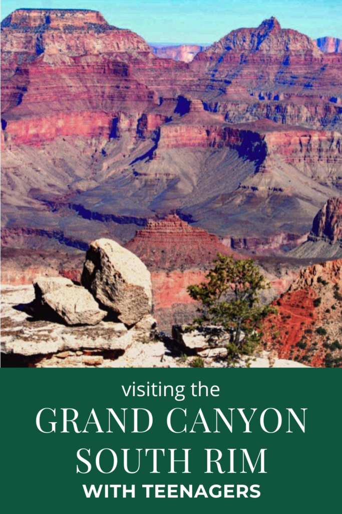 Visiting the Grand Canyon - South Rim with teenagers